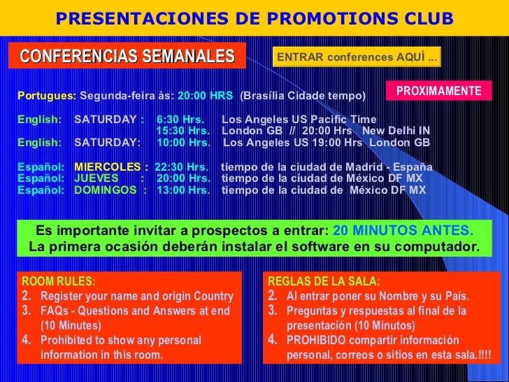 CONFERENCIAS SEMANALES <ul><li>REGLAS DE LA SALA: </li></ul><ul><li>Al entrar poner su Nombre y su País. </li></ul><ul><li...