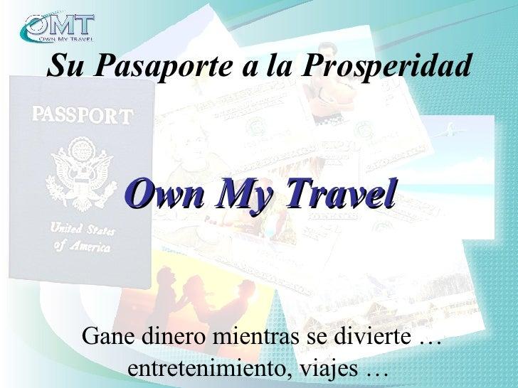 Entretenimiento y Viajes Su Pasaporte a la Prosperidad Gane dinero mientras se divierte … entretenimiento, viajes … Own My...