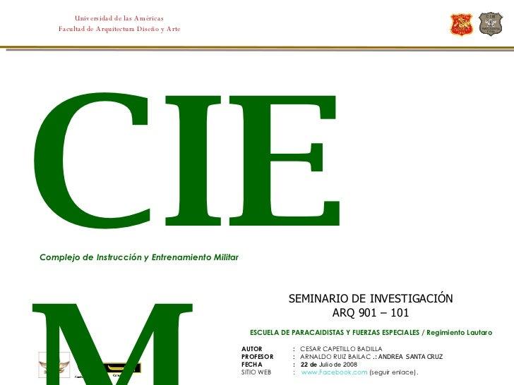 SEMINARIO DE INVESTIGACIÓN ARQ 901 – 101 ESCUELA DE PARACAIDISTAS Y FUERZAS ESPECIALES / Regimiento Lautaro AUTOR :  CESAR...