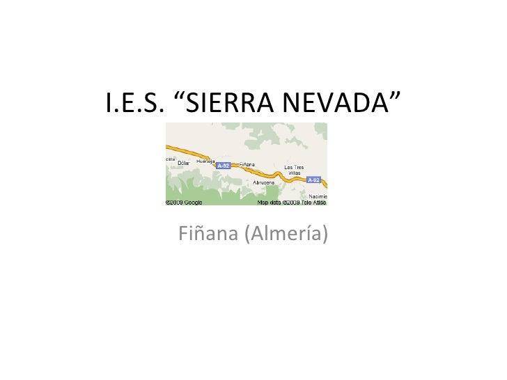 """I.E.S. """"SIERRA NEVADA"""" Fiñana (Almería)"""