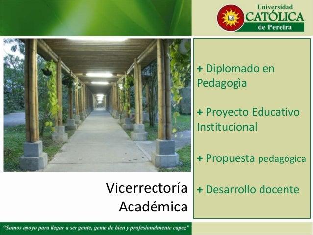 + Diplomado en                Pedagogìa                + Proyecto Educativo                Institucional                + ...