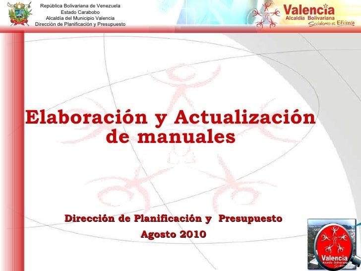 República Bolivariana de Venezuela Estado Carabobo Alcaldía del Municipio Valencia Dirección de Planificación y Presupuest...