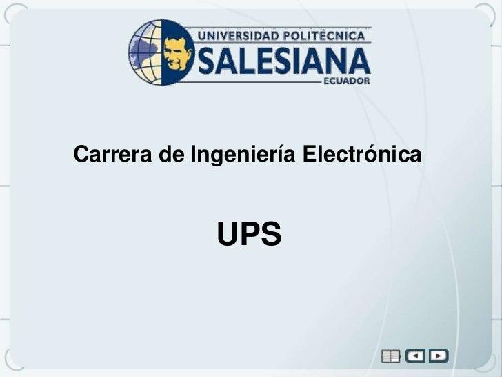 Carrera de Ingeniería Electrónica             UPS