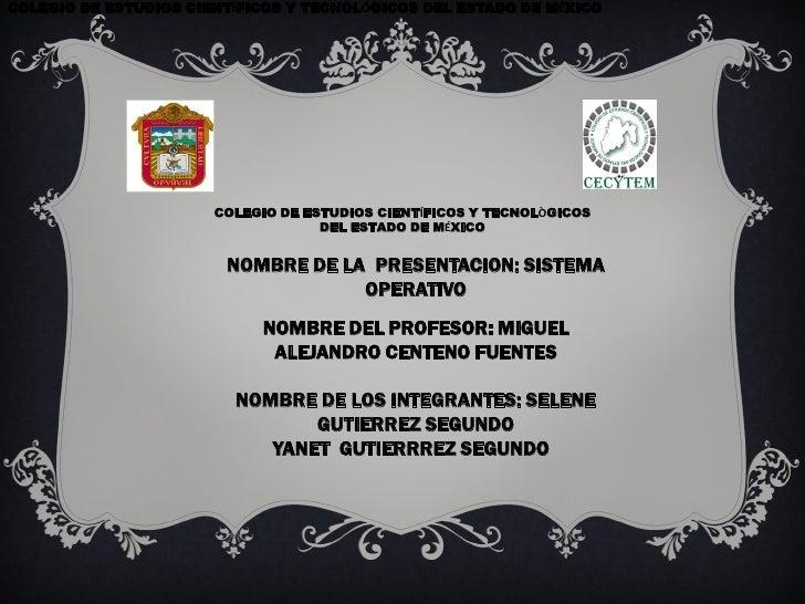 COLEGIO DE ESTUDIOS CIENTÍFICOS Y TECNOLÓGICOS DEL ESTADO DE MÉXICO                       COLEGIO DE ESTUDIOS CIENTÍFICOS ...
