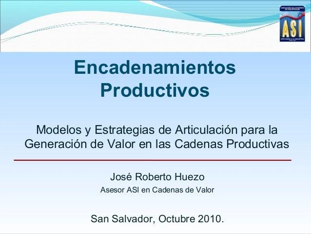 Encadenamientos Productivos Modelos y Estrategias de Articulación para la Generación de Valor en las Cadenas Productivas J...