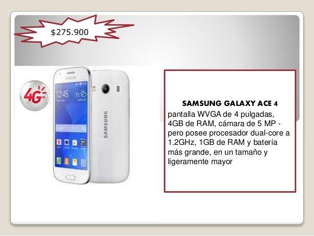 SAMSUNG GALAXY ACE 4 pantalla WVGA de 4 pulgadas, 4GB de RAM, cámara de 5 MP - pero posee procesador dual-core a 1.2GHz, 1...