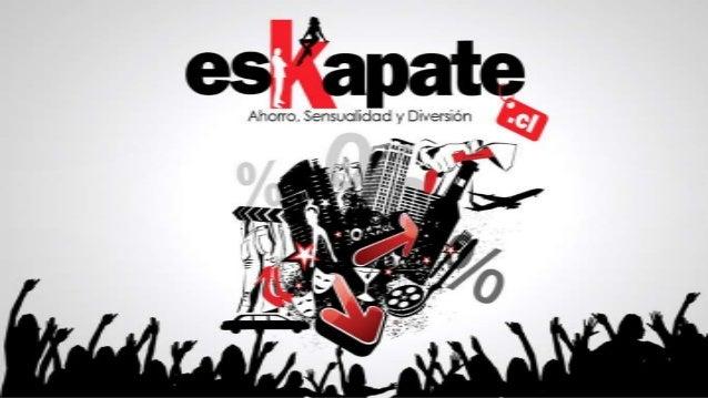 ¿esKapate? ¿Qué es eso?• Eskapate es el nuevo portal orientado al público  Adulto Joven que diariamente publica descuentos...