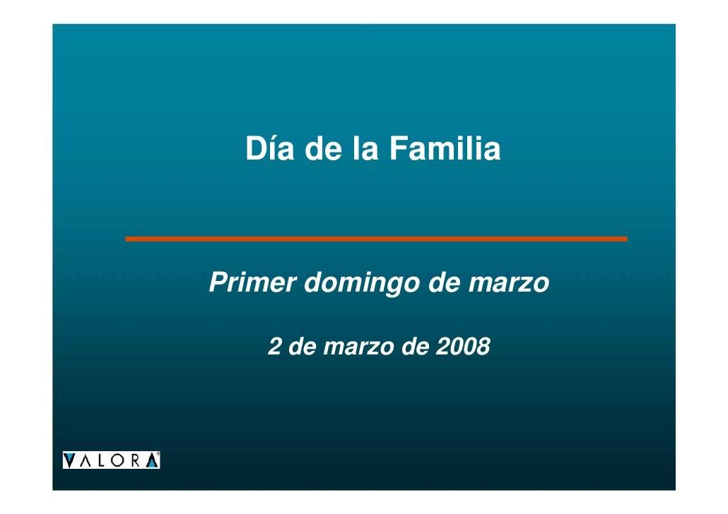 Día de la Familia    Primer domingo de marzo      2 de marzo de 2008