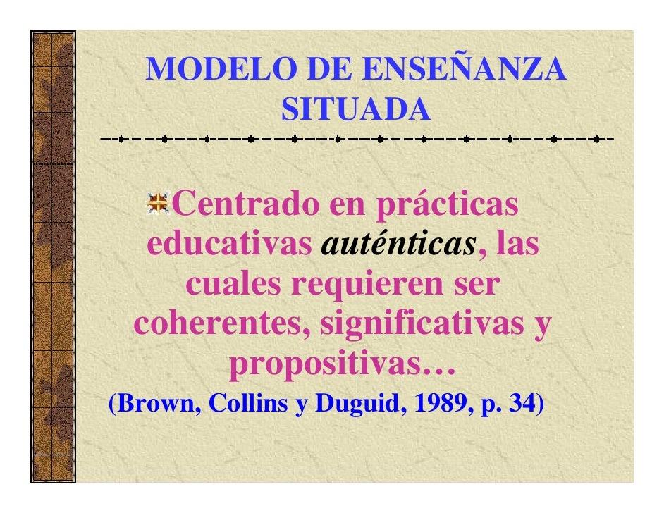La autenticidad de una práctica    educativa depende de:la grado de       el tipo y nivelrelevancia        de actividad   ...