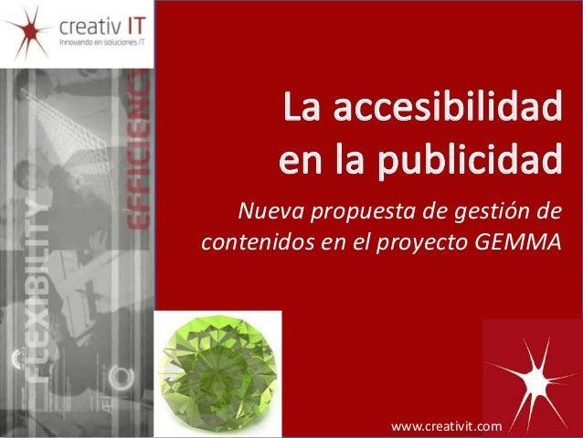 www.creativit.com Nueva propuesta de gestión de contenidos en el proyecto GEMMA www.creativit.com