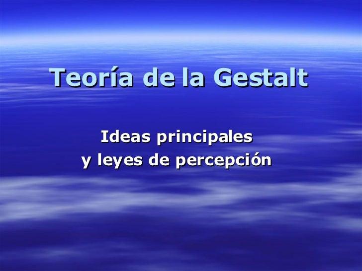 Teoría de la Gestalt Ideas principales y leyes de percepción
