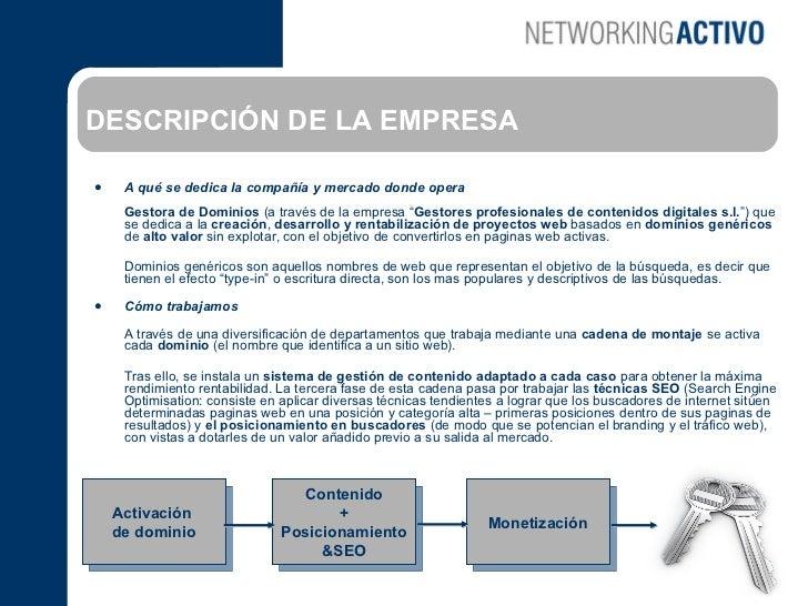 DESCRIPCIÓN DE LA EMPRESA   <ul><li>A qué se dedica la compañía y mercado donde opera Gestora de Dominios  (a través de la...