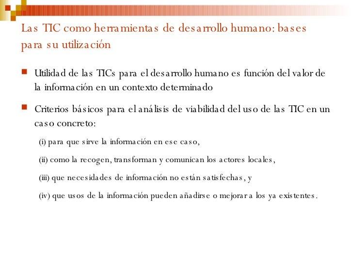 Las TIC como herramientas de desarrollo humano: bases para su utilización <ul><li>Utilidad de las TICs para el desarrollo ...