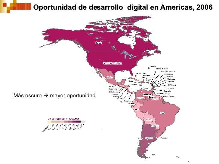 Oportunidad de desarrollo  digital en Americas, 2006 Más oscuro    mayor oportunidad
