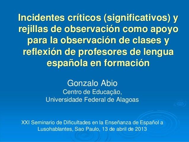 Incidentes críticos (significativos) y  rejillas de observación como apoyo  para la observación de clases y  reflexión de ...