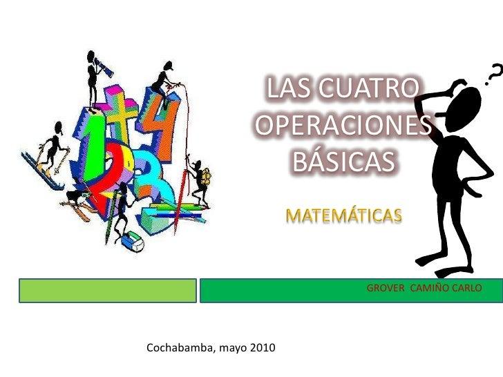 LAS CUATRO                  OPERACIONES                     BÁSICAS                         MATEMÁTICAS                   ...