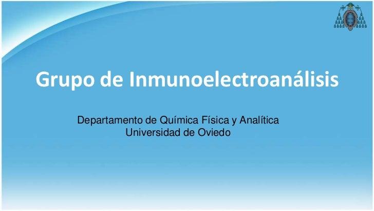 Grupo de Inmunoelectroanálisis    Departamento de Química Física y Analítica             Universidad de Oviedo