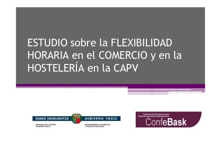 ESTUDIO sobre la FLEXIBILIDADHORARIA en el COMERCIO y en laHOSTELERÍA en la CAPV