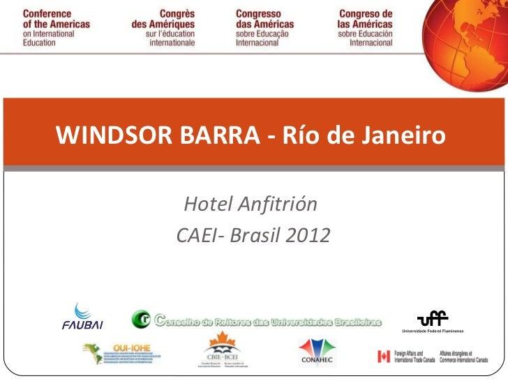 Hotel Anfitrión  CAEI- Brasil 2012 WINDSOR BARRA - Río de Janeiro