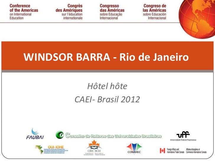 Hôtel hôte CAEI- Brasil 2012 WINDSOR BARRA - Rio de Janeiro
