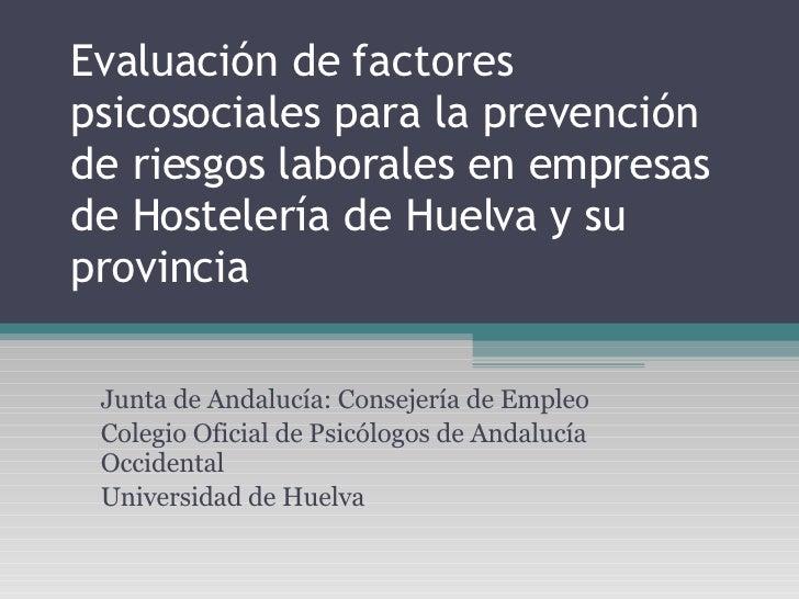 Evaluación de factores psicosociales para la prevención de riesgos laborales en empresas de Hostelería de Huelva y su prov...