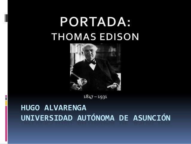 1847 – 1931HUGO ALVARENGAUNIVERSIDAD AUTÓNOMA DE ASUNCIÓN