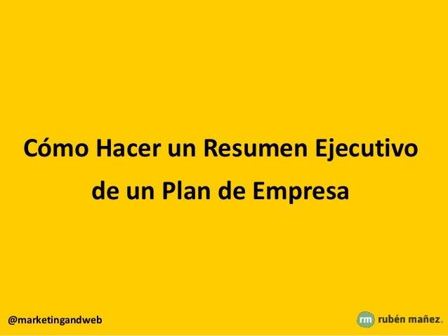 Cómo Hacer un Resumen Ejecutivo de un Plan de Empresa @marketingandweb