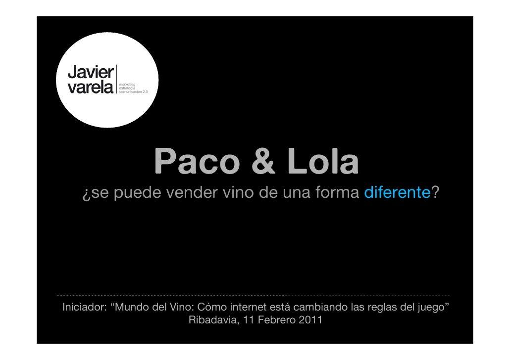 """Paco & Lola   ¿se puede vender vino de una forma diferente?Iniciador: """"Mundo del Vino: Cómo internet está cambiando las re..."""