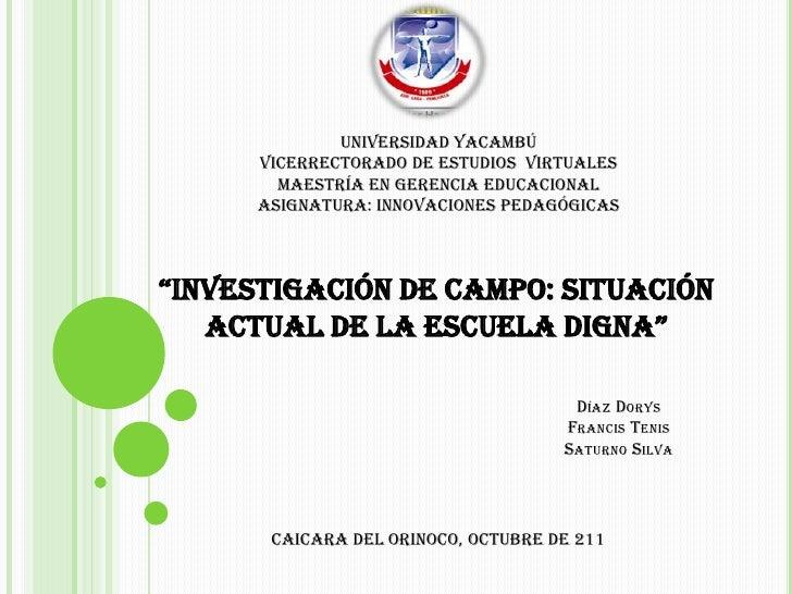 UNIVERSIDAD YACAMBÚ       VICERRECTORADO DE ESTUDIOS VIRTUALES         MAESTRÍA EN GERENCIA EDUCACIONAL       ASIGNATURA: ...