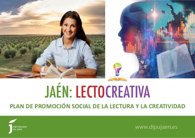 PLAN DE PROMOCI�N SOCIAL DE LA LECTURA Y LA CREATIVIDAD JA�N: LECTOCREATIVA www.dipujaen.es