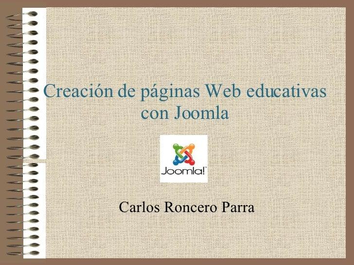 Creación de páginas Web educativas con Joomla Carlos Roncero Parra