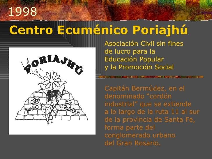 1998 Centro Ecuménico Poriajhú Asociación Civil sin fines de lucro para la Educación Popular  y la Promoción Social   Capi...