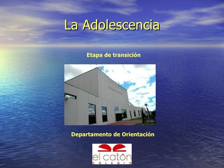 La Adolescencia Etapa de transición Departamento de Orientación