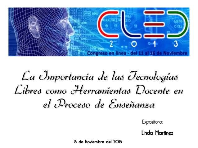 La Importancia de las Tecnologías Libres como Herramientas Docente en el Proceso de Enseñanza Expositora: 13 de Noviembre ...