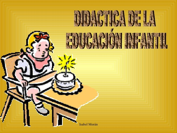 DIDACTICA DE LA EDUCACIÓN INFANTIL