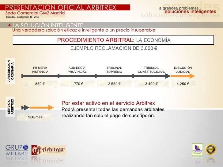 90€/mes JURISDICCIÓN ORDINARIA SERVICIO ARBITREX Por estar activo en el servicio Arbitrex Podrá presentar todas las demand...
