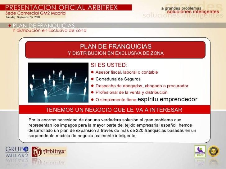 Tuesday, September 15, 2009    PLAN DE FRANQUICIAS Y distribución en Exclusiva de Zona SI ES USTED: ●   Asesor fiscal, la...