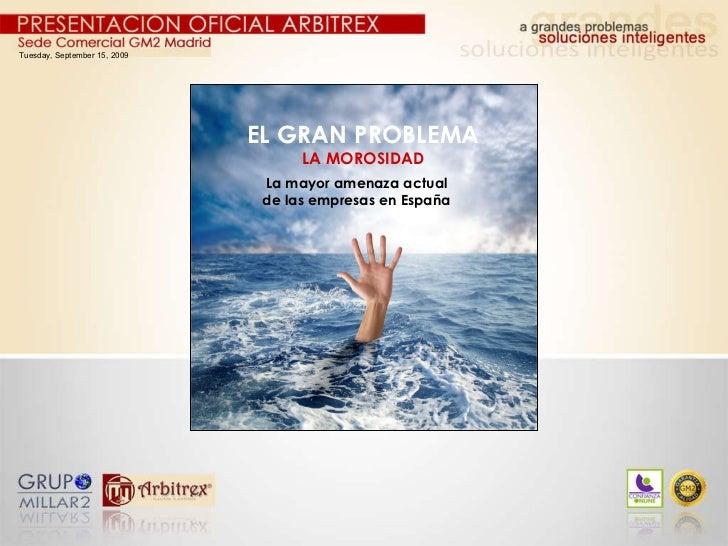 Tuesday, September 15, 2009 EL GRAN PROBLEMA LA MOROSIDAD La mayor amenaza actual de las empresas en España