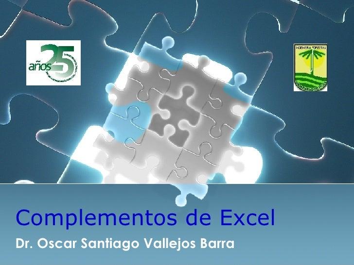Complementos de Excel Dr. Oscar Santiago Vallejos Barra
