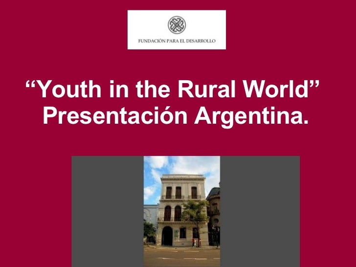 """ Youth in the Rural World""  Presentación  Argentina."