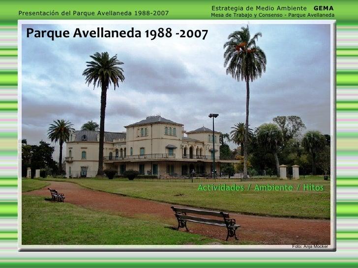 Actividades / Ambiente / Hítos Parque Avellaneda 1988 -2007 Foto: Anja Mocker
