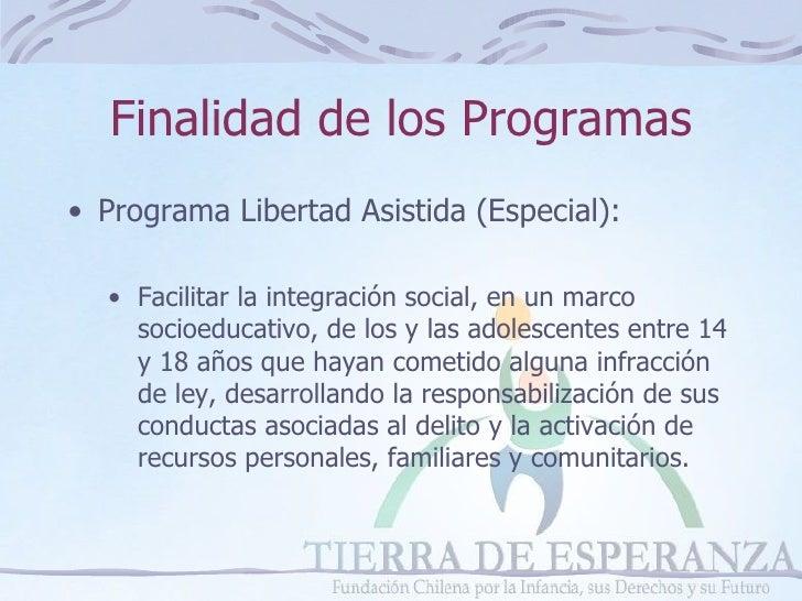 Programas en medio libre, Fundación Tierra de Esperanza, Temuco, enero 2009 Slide 3