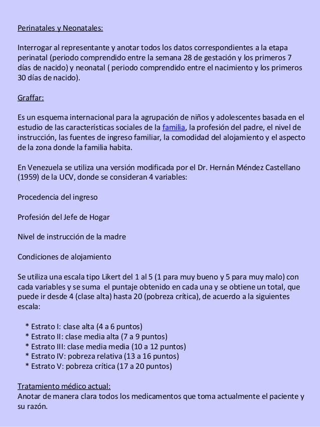 Perinatales y Neonatales:Interrogar al representante y anotar todos los datos correspondientes a la etapaperinatal (period...