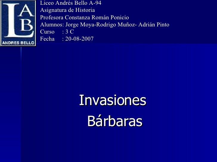 Liceo Andrés Bello A-94 Asignatura de Historia Profesora Constanza Román Ponicio Alumnos: Jorge Moya-Rodrigo Muñoz- Adrián...