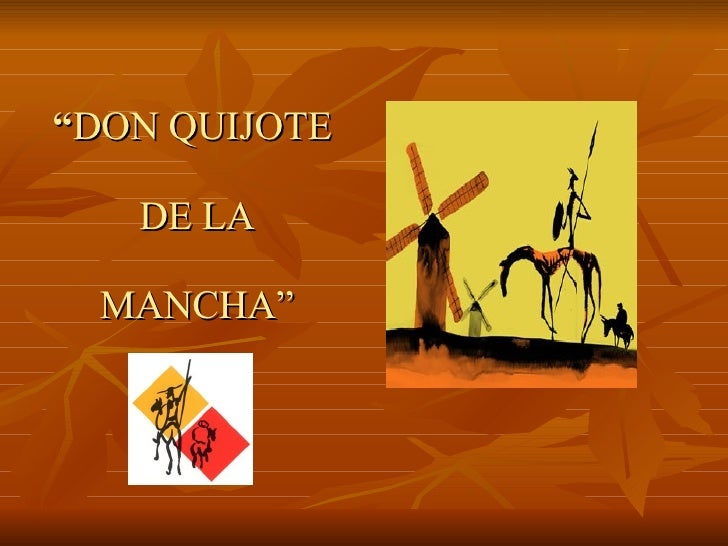 """"""" DON QUIJOTE  DE LA  MANCHA"""""""
