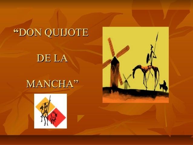 """""""""""DON QUIJOTEDON QUIJOTE DE LADE LA MANCHA""""MANCHA"""""""