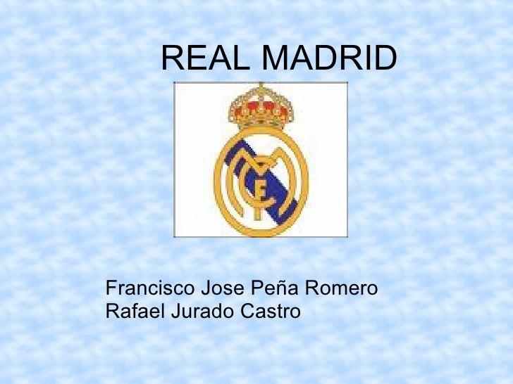 REAL MADRID Francisco Jose Peña Romero Rafael Jurado Castro