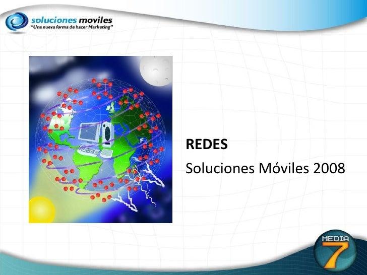 REDES Soluciones Móviles 2008