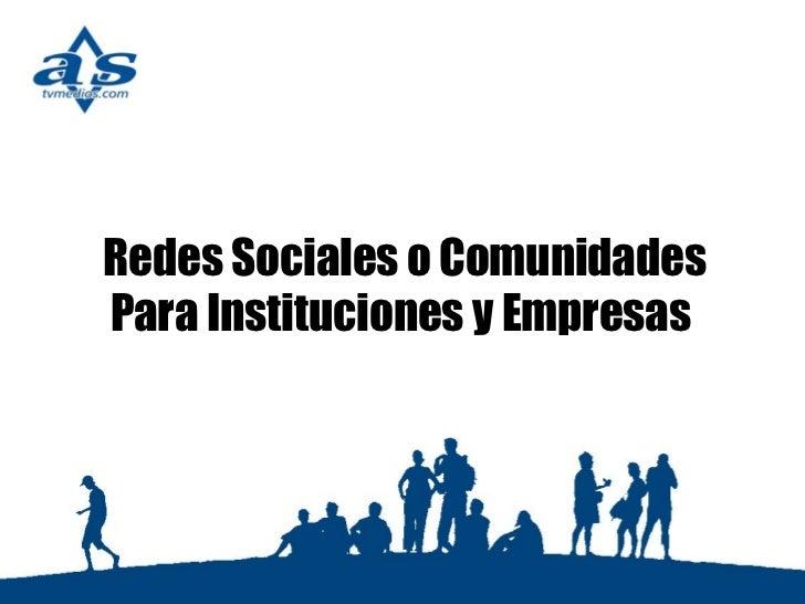Redes Sociales o Comunidades Para Instituciones y Empresas