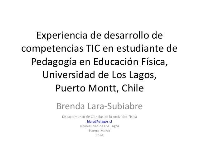 Experiencia de desarrollo de competencias TIC en estudiante de Pedagogía en Educación Física, Universidad de Los Lagos, Pu...